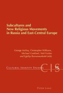 Subcultures and New Religious Movements in Russia and East-Central Europe