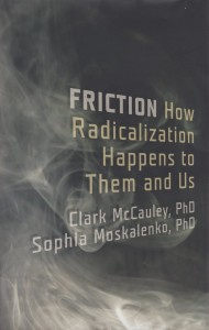 Friction  How Radicalization Happens to Them and Us