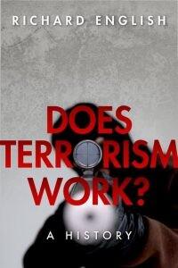 does terrorism work Richard English