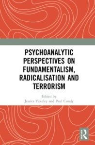 Psychoanalytic Perspectives on Fundamentalism, Radicalisation and Terrorism cover