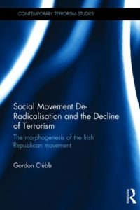 Social Movement De-Radicalisation and the Decline of Terrorism cover